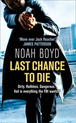 Last Chance to Die by Noah Boyd