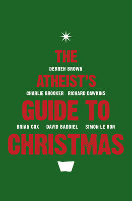 The Atheist's Guide to Christmas by Ariane Sherine