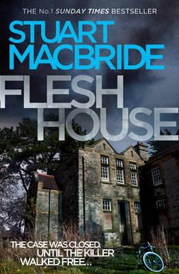 Flesh House by Stuart MacBride
