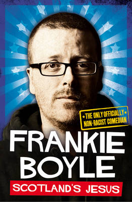 Scotland's Jesus The Only Officially Non-racist Comedian by Frankie Boyle