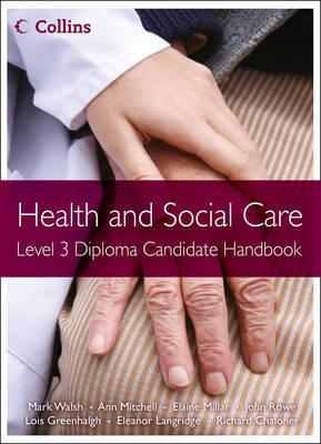 Level 3 Diploma Candidate Handbook by Mark Walsh, Ann Mitchell, Elaine Millar, John, QC Rowe