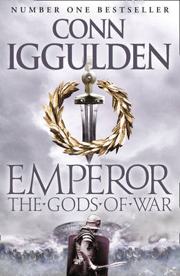 Emperor : The Gods of War by Conn Iggulden