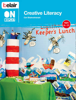 Belair on Display Creative Literacy by Ceri Shahrokhshahi
