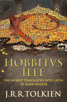 Hobbitus Ille The Latin Hobbit by J. R. R. Tolkien