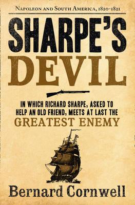 Sharpe's Devil Napoleon and South America, 1820-1821 by Bernard Cornwell