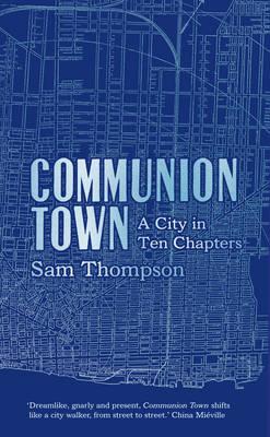 Communion Town by Sam Thompson