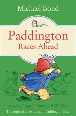 Paddington Races Ahead by Michael Bond