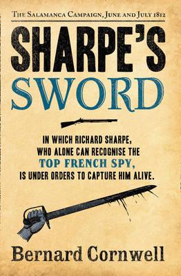 Sharpe's Sword The Salamanca Campaign, June and July 1812 by Bernard Cornwell