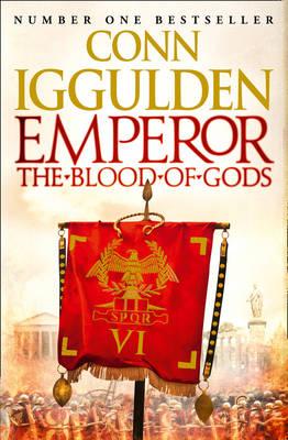Emperor: The Blood of Gods by Conn Iggulden