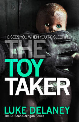 The Toy Taker by Luke Delaney