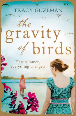 The Gravity of Birds by Tracy Guzeman