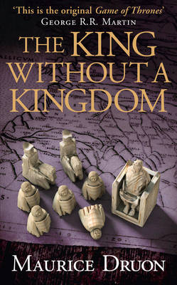 The King Without a Kingdom by Maurice Druon