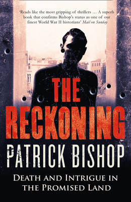 The Reckoning Death and Intrigue in the Promised Land by Patrick Bishop