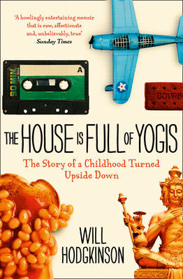 The House is Full of Yogis by Will Hodgkinson