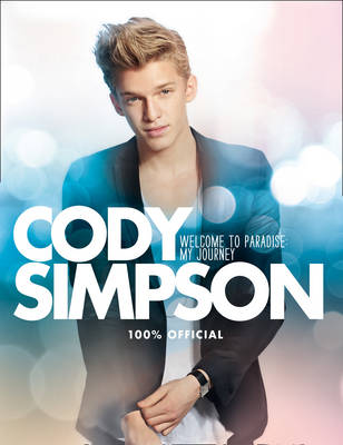 Welcome to Paradise: My Journey by Cody Simpson