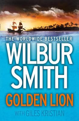 Golden Lion by Wilbur Smith, Giles Kristian