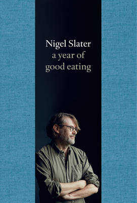 A Year of Good Eating The Kitchen Diaries III by Nigel Slater