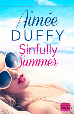 Sinfully Summer HarperImpulse Contemporary Romance by Aimee Duffy