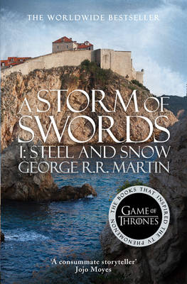 A Song of Ice and Fire (3) - A Storm of Swords: Part 1 Steel and Snow by George R. R. Martin