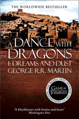 A Song of Ice and Fire (5) - A Dance With Dragons: Part 1 Dreams and Dust by George R. R. Martin