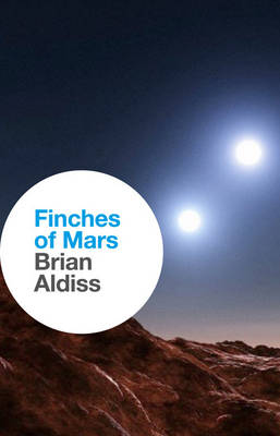Finches of Mars by Brian W. Aldiss