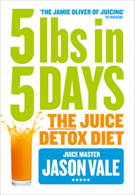 5lbs in 5 Days by Jason Vale