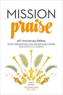 Mission Praise (Two Volume Set) [30th Anniversary Edition - Full Music Edition] by Peter Horrobin