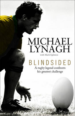 Blindsided by Michael Lynagh, Mark Eglinton
