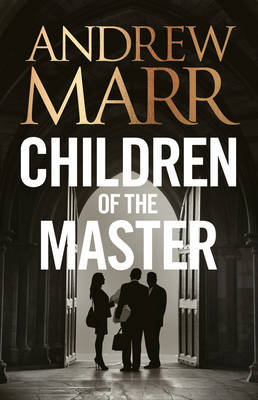 Children of the Master by Andrew Marr