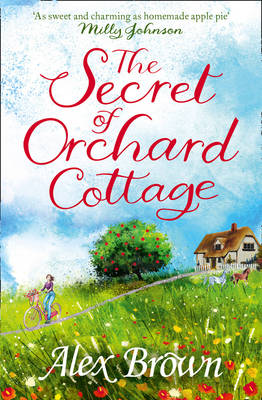 The Secret of Orchard Cottage by Alex Brown