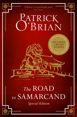 The Road to Samarcand Includes Noughts and Crosses, Two's Company and No Pirates Nowadays by Patrick O'Brian