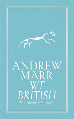 We British The Poetry of a People by Andrew Marr