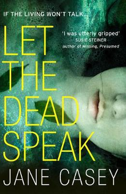 Cover for Let the Dead Speak by Jane Casey