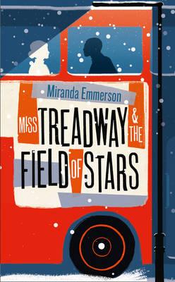 Miss Treadway & the Field of Stars by Miranda Emmerson