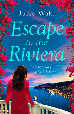 Escape to the Riviera the Perfect Summer Read! by Jules Wake