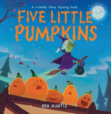 Five Little Pumpkins by Ben Mantle