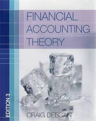 Financial Accounting Theory by Craig Deegan