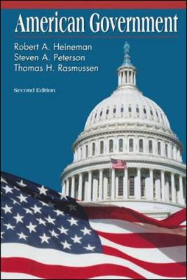 American Government by Robert A. Heineman, Steven A. Peterson, Thomas H. Rasmussen
