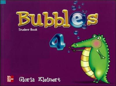Bubbles Student Book 4 Student Book by Gloria Kleinert