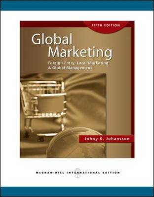 Global Marketing Foreign Entry, Local Marketing and Global Management by Johny K. Johansson