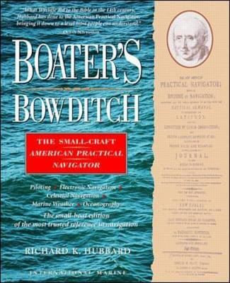 Boater's Bowditch The Small Craft American Practical Navigator by Richard Keith Hubbard