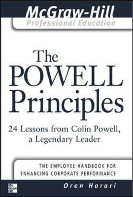 The Powell Principles 24 Lessons from Colin Powell, a Lengendary Leader by Oren Harari