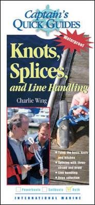 Knots, Splices, and Line Handling Captain's Quick Guides by Charlie Wing