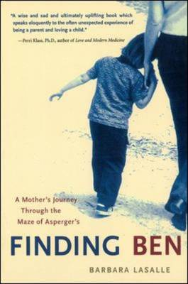 Finding Ben A Mother's Journey Through the Maze of Asperger's by Barbara LaSalle