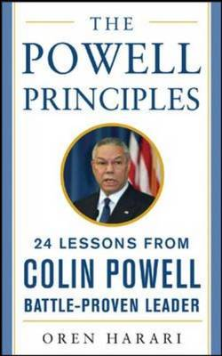 The Powell Principles 24 Lessons from Colin Powell, a Battle-proven Leader by Oren Harari