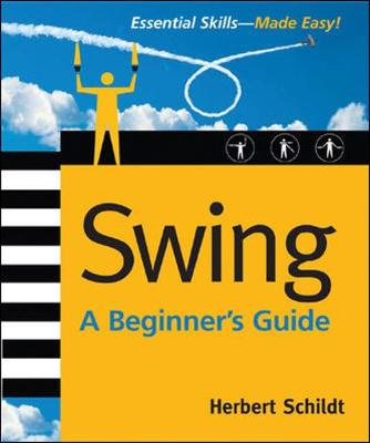 Swing A Beginner's Guide by Herbert Schildt