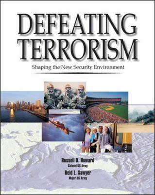 Defeating Terrorism Shaping the New Security Environment by Russell  D. Howard, Reid L. Sawyer