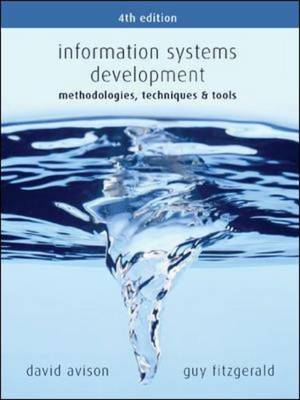 Information Systems Development Methodologies, Techniques and Tools by David Avison, Guy Fitzgerald