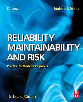 Reliability, Maintainability and Risk Practical Methods for Engineers Including Reliability Centred Maintenance and Safety-related Systems by David J. Smith
