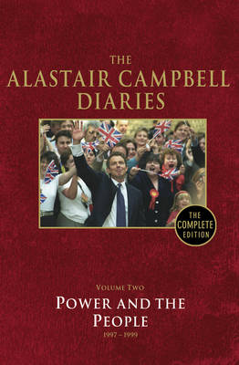 Diaries Volume Two : Power and the People by Alastair Campbell